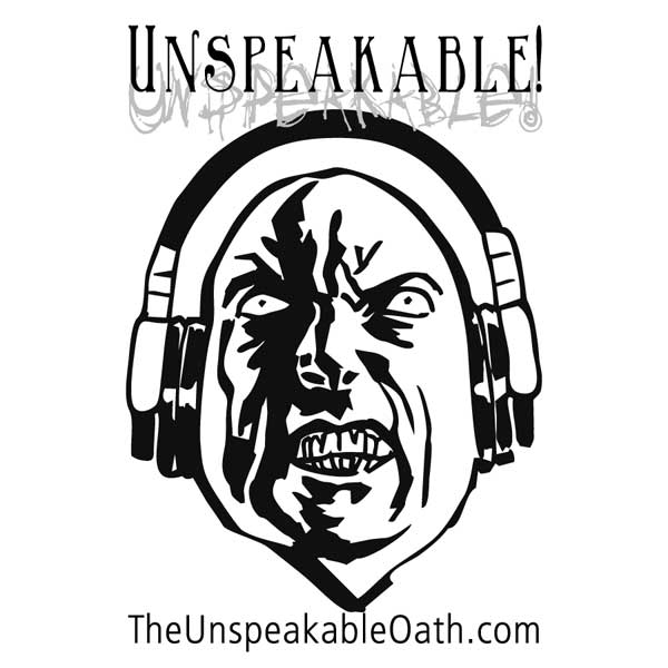 Unspeakable! The podcast of The Unspeakable Oath